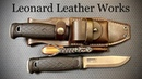 Leonard Leather Works - Mora Garberg Sheath Review and thoughts