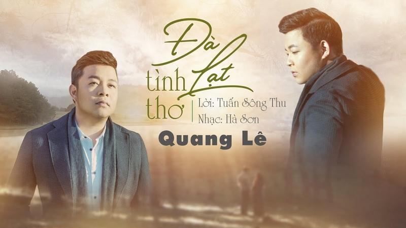 ĐÀ LẠT TÌNH THƠ Ca sĩ QUANG LÊ Lời Tuấn Sông Thu Nhạc Hà Sơn