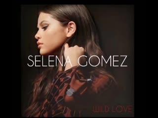 Selena Gomez - Wild Love