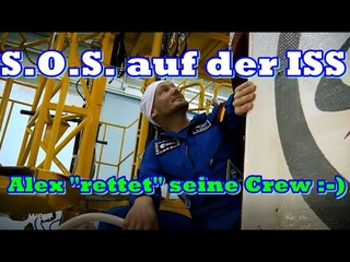King Alex rettet die ISS  - zum schieflachen