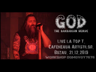 GOD The Barbarian Horde - Live la Top T. Cafeneaua Artiștilor. Buzău