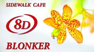Blonker - Sidewalk Cafe. 8D music