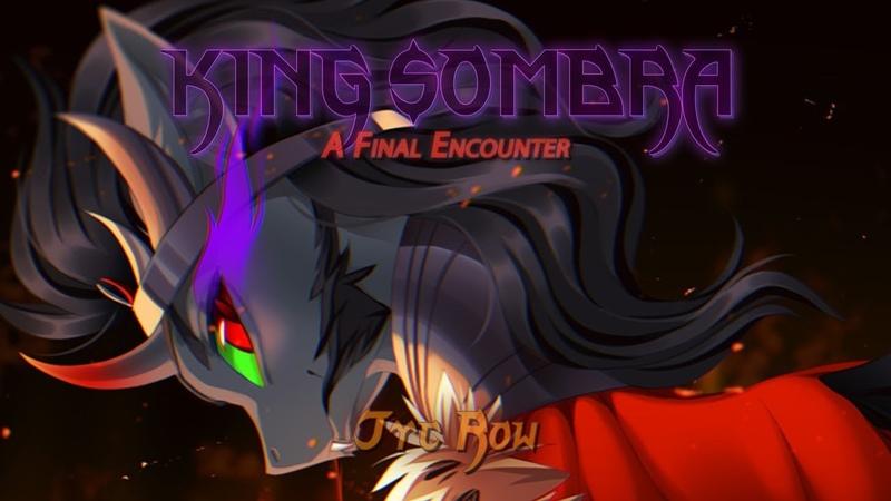 Jyc Row - King Sombra ~ A Final Encounter