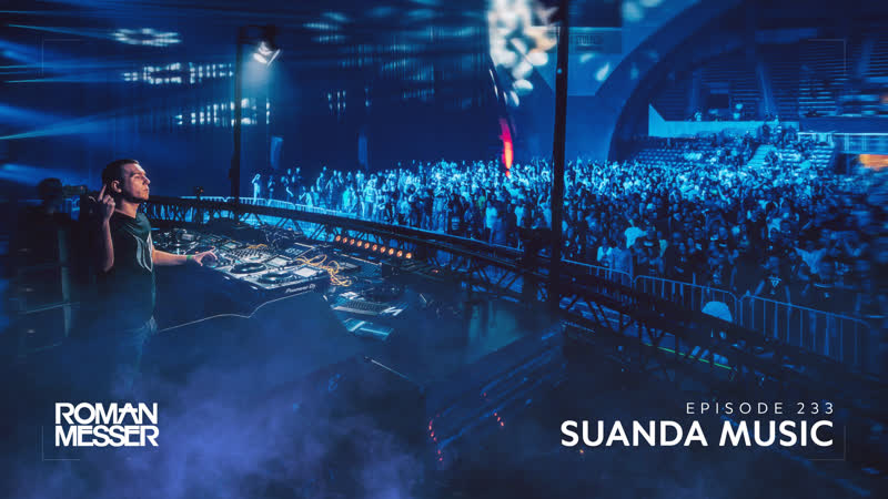 Roman Messer - Suanda Music 233 (Tycoos Guest Mix) [#SUANDA]