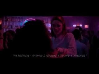 The Midnight - America 2 (Slowed + Reverb + Nostalgia)