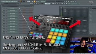TUTORIAL - SETTING UP MASCHINE in FL STUDIO fast and easy!  MIDI and AUDIO CHANNELS! Perfect to use!