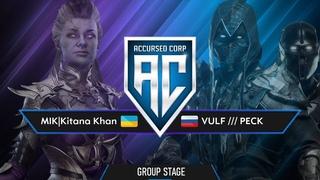 Kitana Khan vs VULF /// PECK   ACCURSED CORP - GROUP STAGE   FT5