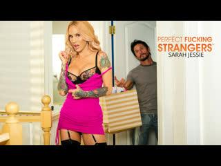 Perfect Fucking Strangers - Sarah Jessie - NaughtyAmerica - November 27, 2020 New Porn Milf Big Tits Ass Hard Sex Hd Brazzers
