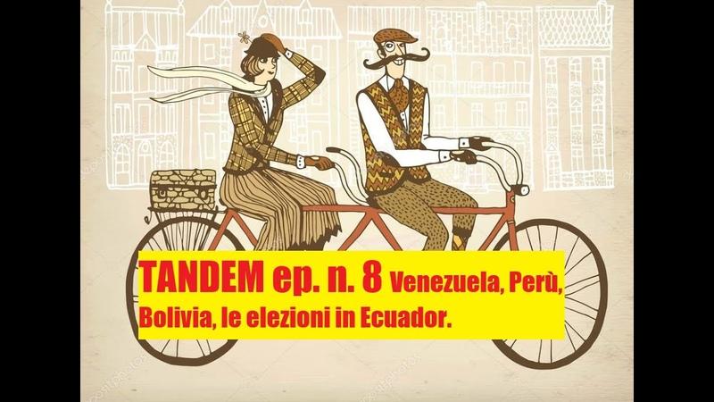 Tandem n 8 del 11 4 2021 Sud America e dintorni Ecuador con le Presidenziali Bolivia e Venezuela