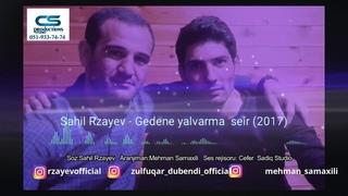 Sahil Rzayev  Gedene yalvarma -2017 super  seir [YENI]