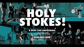 Volcom Presents: Holy Stokes! A Real Life Happening | Full Movie | Volcom Skateboarding