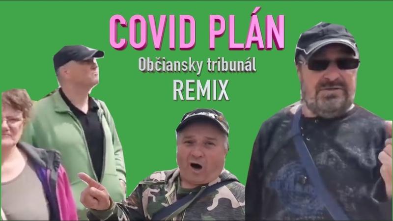 COVID PLÁN - Občiansky tribunál (remix)