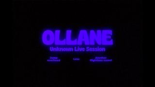 Ollane - Unknown Live Session