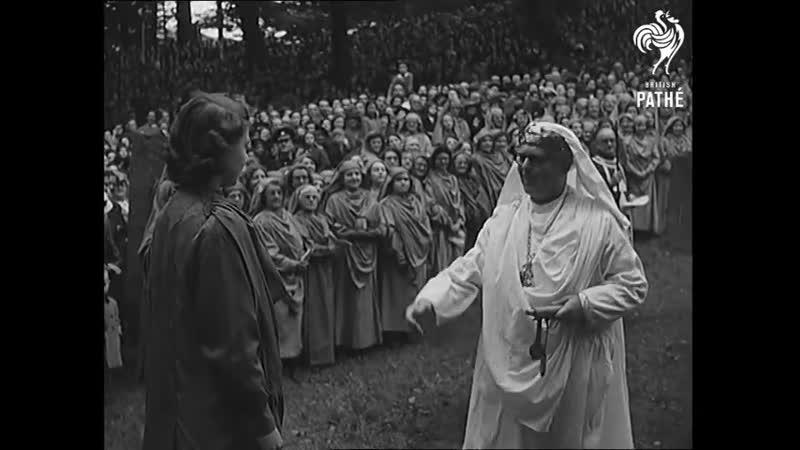 Queen Princess Elizabeth initiated into the Druid Order 1946 Посвящение английской королевы Елизаветы II в языческие жрицы