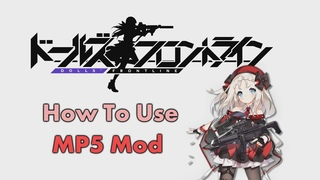 How To Use MP5 MOD 3 - Girls' Frontline
