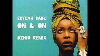 Erykah Badu - On & On (DZHIO REMIX)