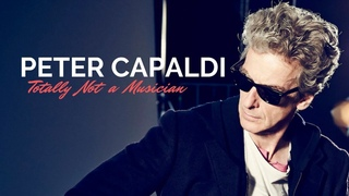 Peter Capaldi: Totally Not a Musician