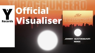 Fred De Palma - Ti Raggiungerò (Johnny Quattroquarti Remix)(Visualizer) [You and Records]
