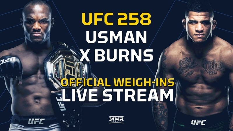 UFC 258 Usman vs Burns Official Weigh Ins LIVE stream MMA Fighting