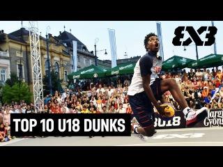 Top 10 U18 Dunks - FIBA 3x3