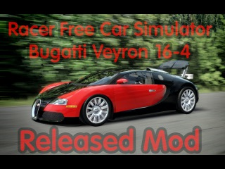 Racer Free Car Simulator - Bugatti Veyron 16-4 @ Factory Test Track - Download