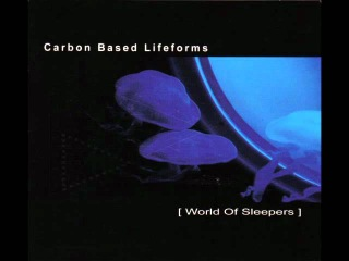Carbon Based Lifeforms - World Of Sleepers [2006]. HQ