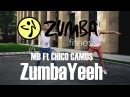 ZumbaYeeh MB Ft CHICO CAMUS ZUMBA ЗУМБА OFFICIAL CHOREOGRAPHY