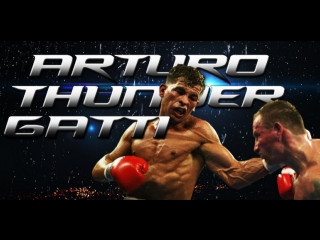 Arturo Gatti - Highlights Heart Courage Determination