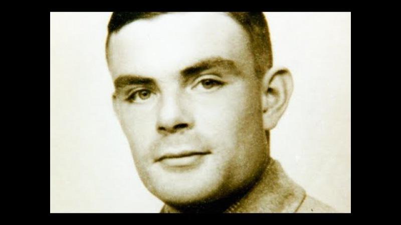 Алан Мэтисон Тьюринг - Обгоняющий время Alan Mathison Turing. Гении и злодеи.