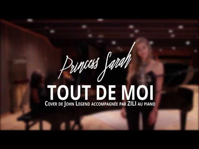 SARA'H feat ZILI Tout de moi Cover John Legend