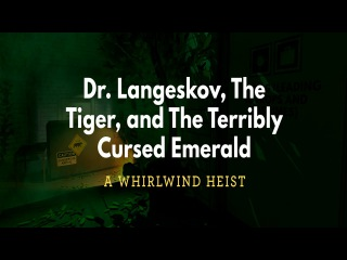 Cry Plays: Dr. Langeskov, The Tiger, and The Terribly Cursed Emerald: A Whirlwind Heist