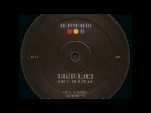 Squadra Blanco – Night Of The Illuminati FULL ALBUM By Legowelt