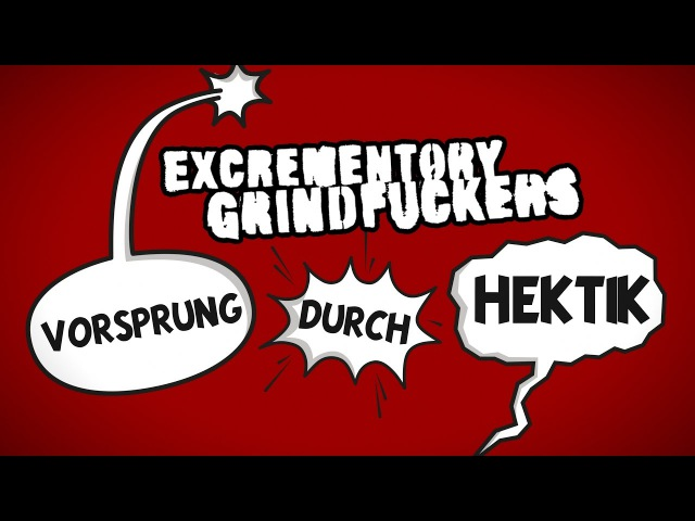 Excrementory Grindfuckers Vorsprung durch Hektik OFFICIAL VIDEO
