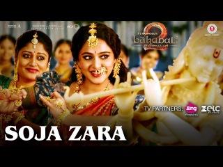 Soja Zara | Baahubali 2 The Conclusion | Anushka Shetty & Prabhas | Madhushree | , Manoj M