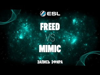 ESL 1v1 Russia&CIS#5 / FreeD -vs- Mimic / Semi-Final bo3