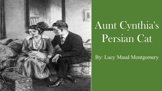 Learn English Through Story - Aunt Cynthia's Persian Cat by Lucy Maud Montgomery