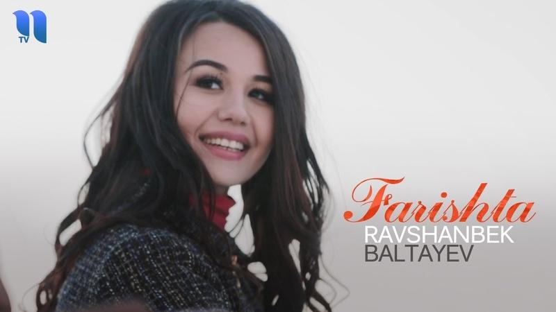 Ravshanbek Baltayev Farishta Равшанбек Балтаев Фаришта