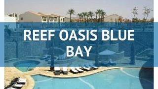 VLOG - Reef Oasis Blue Bay Resort 5*- Египет - обзор, безветренная бухта, отдых в феврале 2020 года.