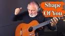 Shape Of You | Ed Sheeran | Spanish Guitar | Fingerstyle Cover by Igor Presnyakov (2020)