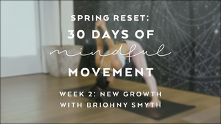 Day 10: Balancing Yoga Flow with Briohny Smyth - Spring Reset: 30 Days of Mindful Movement