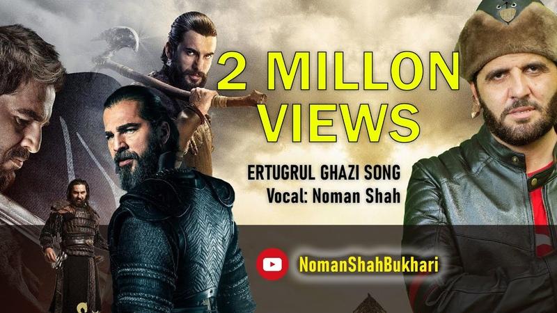 Dirilis Ertugrul Theme Song in Urdu Ertugrul Ghazi by Noman Shah
