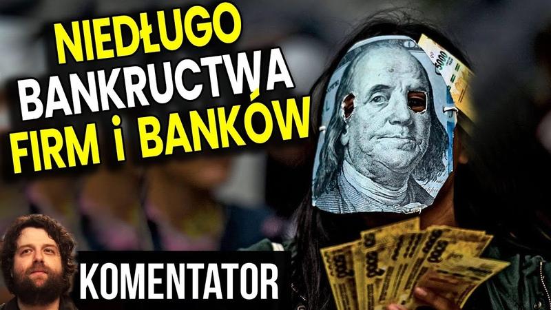 Wkrótce Bankructwo Tysięcy Polskich Firm a Banki Zabiorą Ludziom Pieniądze z Kont Analiza Komentator
