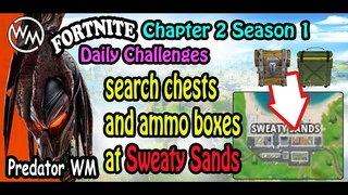 Search Chests or Ammo Boxes at Sweaty Sands(14)