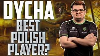 DYCHA - BEST POLISH CS GO PLAYER RIGHT NOW?  HIGHLIGHTS, BEST MOMENTS, STREAM