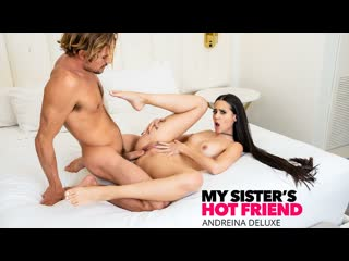 Andreina Deluxe - My Sisters Hot Friend