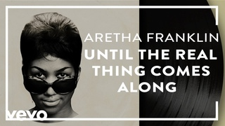 Aretha Franklin - Until the Real Thing Comes Along (Official Audio)