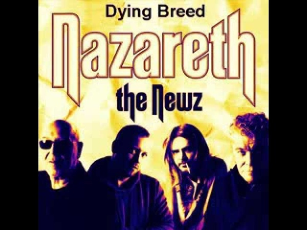 NAZARETH Dying Breed THE NEWZ 2008