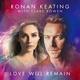 Ronan Keating, Clare Bowen - Love Will Remain