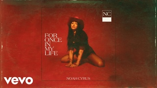 Noah Cyrus - For Once in My Life (Official Audio)