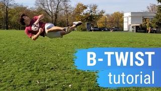 Как научиться делать Би-Твист (B-Twist Tutorial)